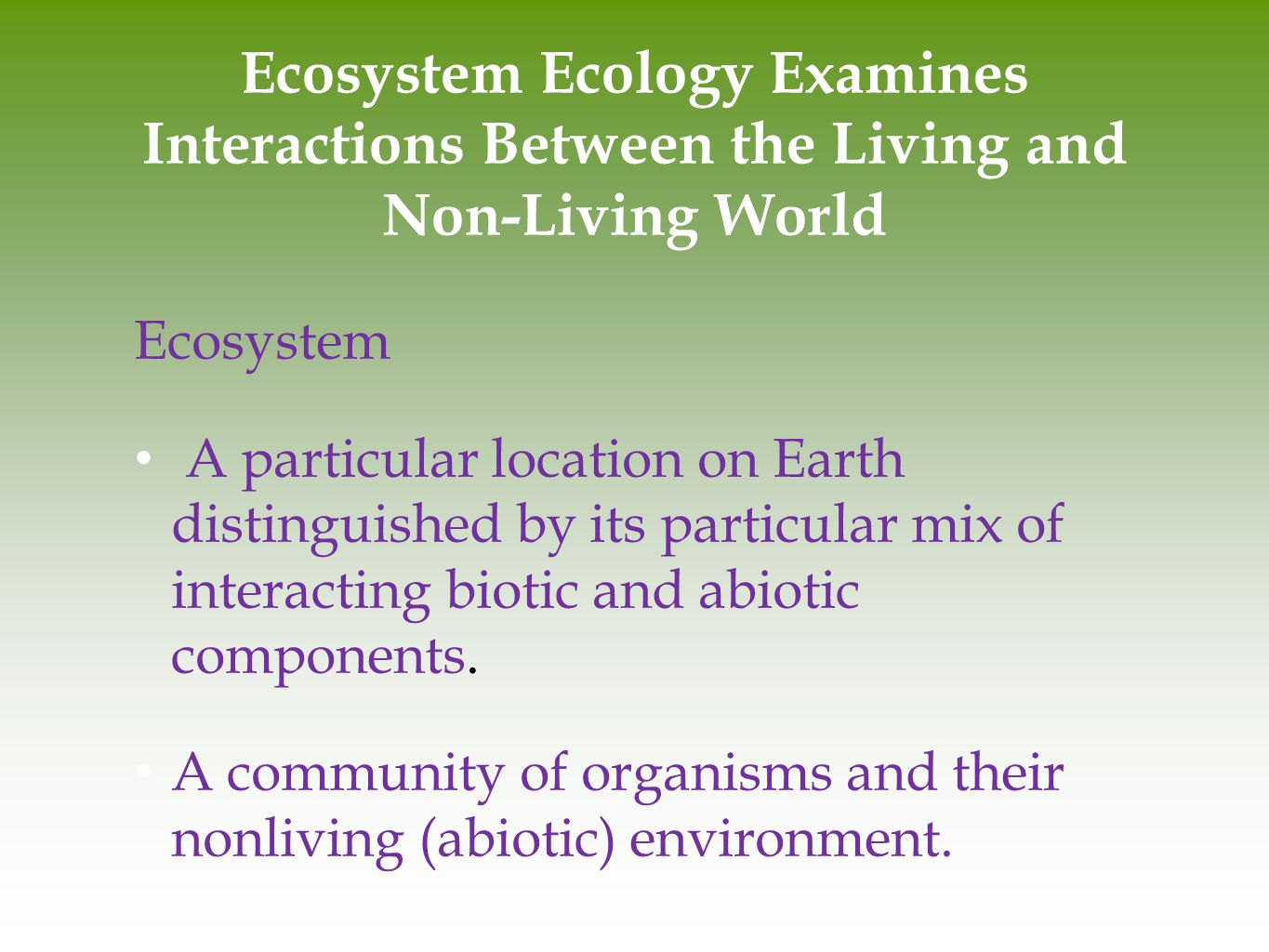 Ecosystem Ecology Examines Interactions Between the Living and Non-Living World