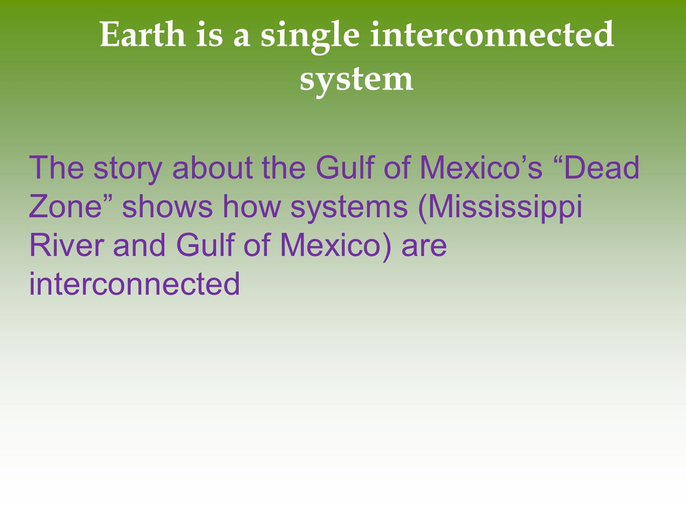 Earth is a single interconnected system