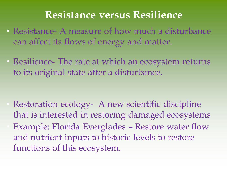 Resistance versus Resilience