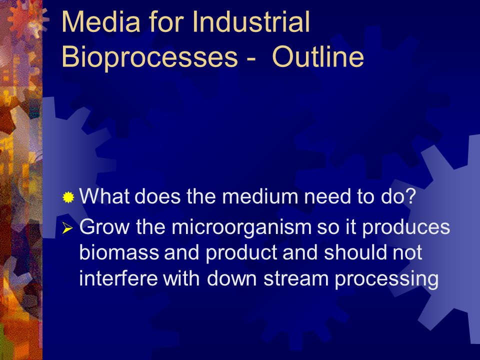 Media for Industrial Bioprocesses - Outline