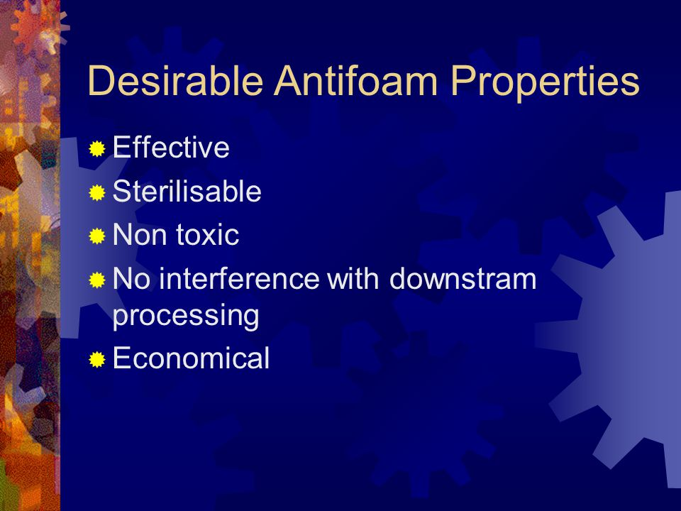 Desirable Antifoam Properties