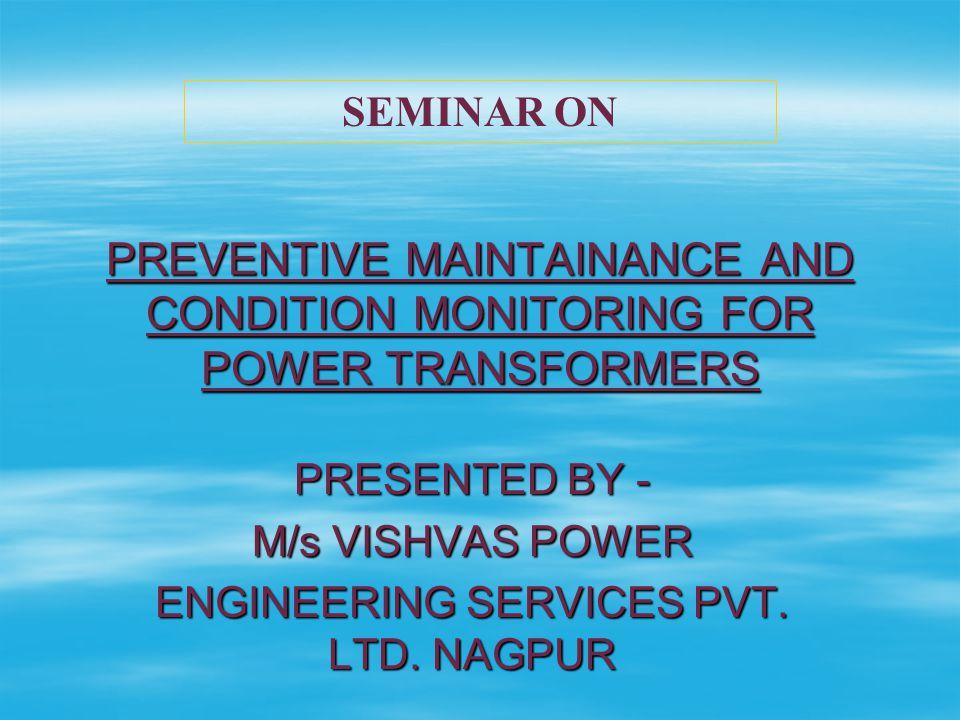 PRESENTED BY - M/s VISHVAS POWER ENGINEERING SERVICES PVT. LTD. NAGPUR