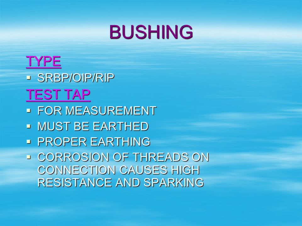 BUSHING TYPE TEST TAP SRBP/OIP/RIP FOR MEASUREMENT MUST BE EARTHED