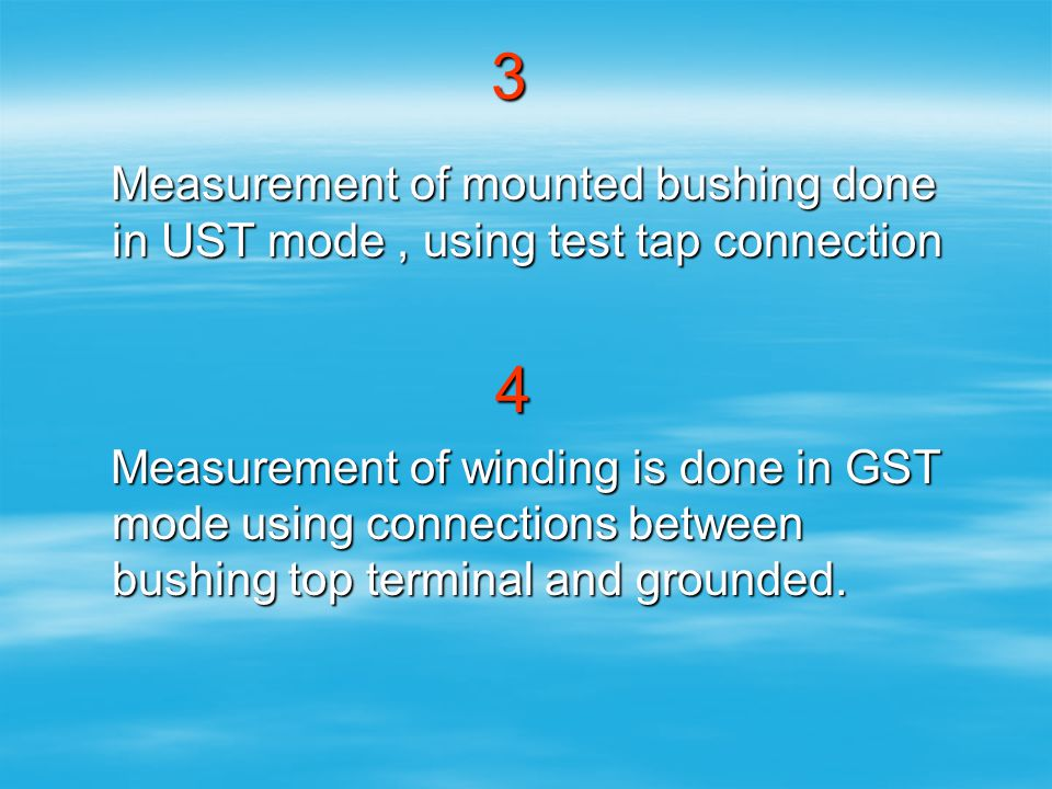 3 Measurement of mounted bushing done in UST mode , using test tap connection. 4.