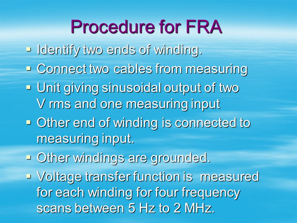 Procedure for FRA Identify two ends of winding.