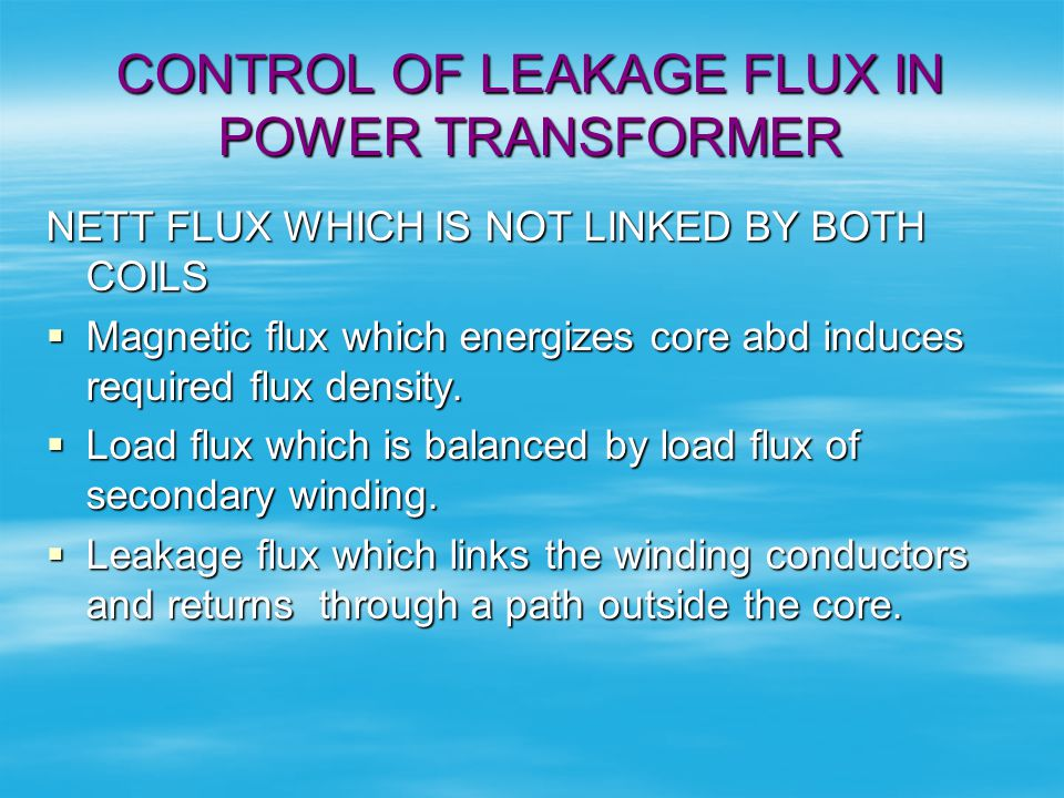 CONTROL OF LEAKAGE FLUX IN POWER TRANSFORMER