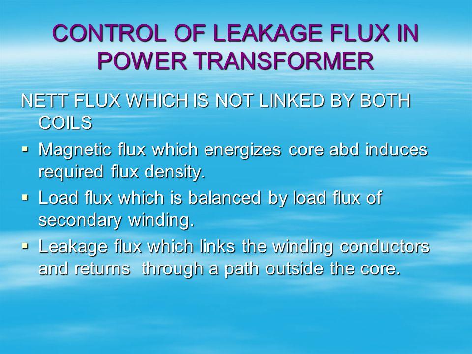 CONTROL OF LEAKAGE FLUX IN POWER TRANSFORMER