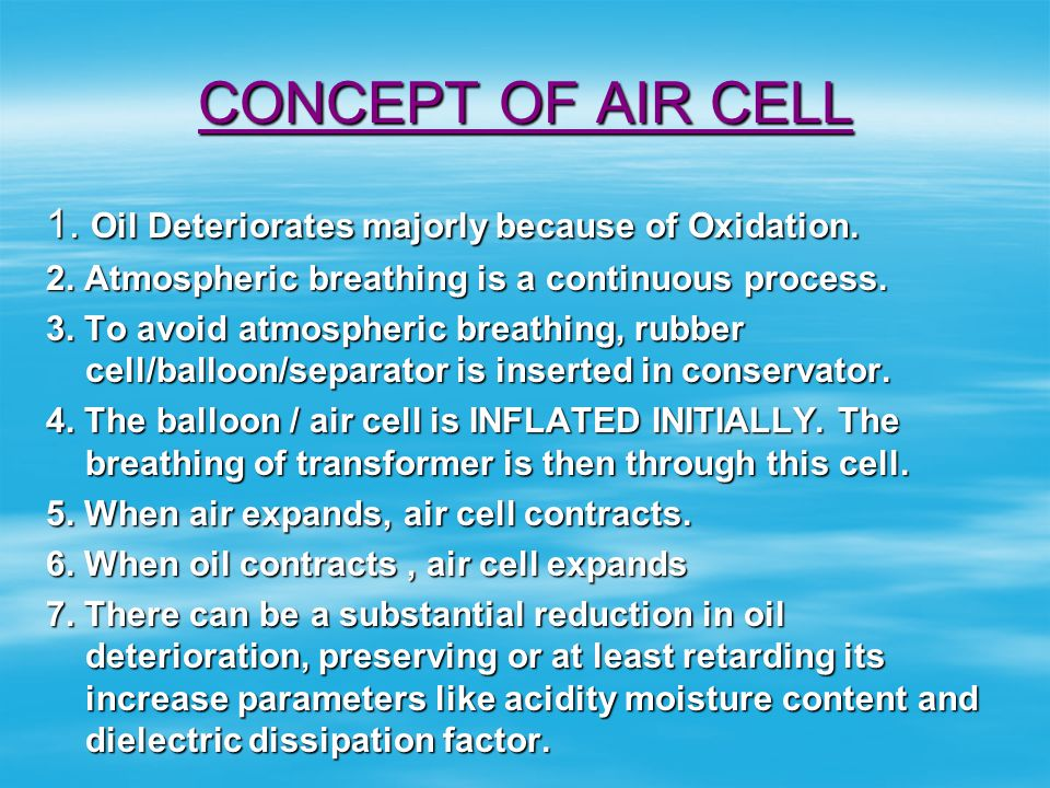 CONCEPT OF AIR CELL 1. Oil Deteriorates majorly because of Oxidation.