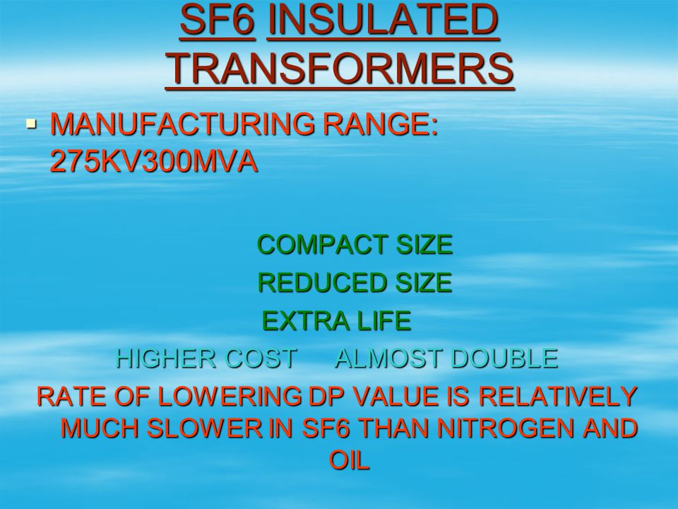 SF6 INSULATED TRANSFORMERS