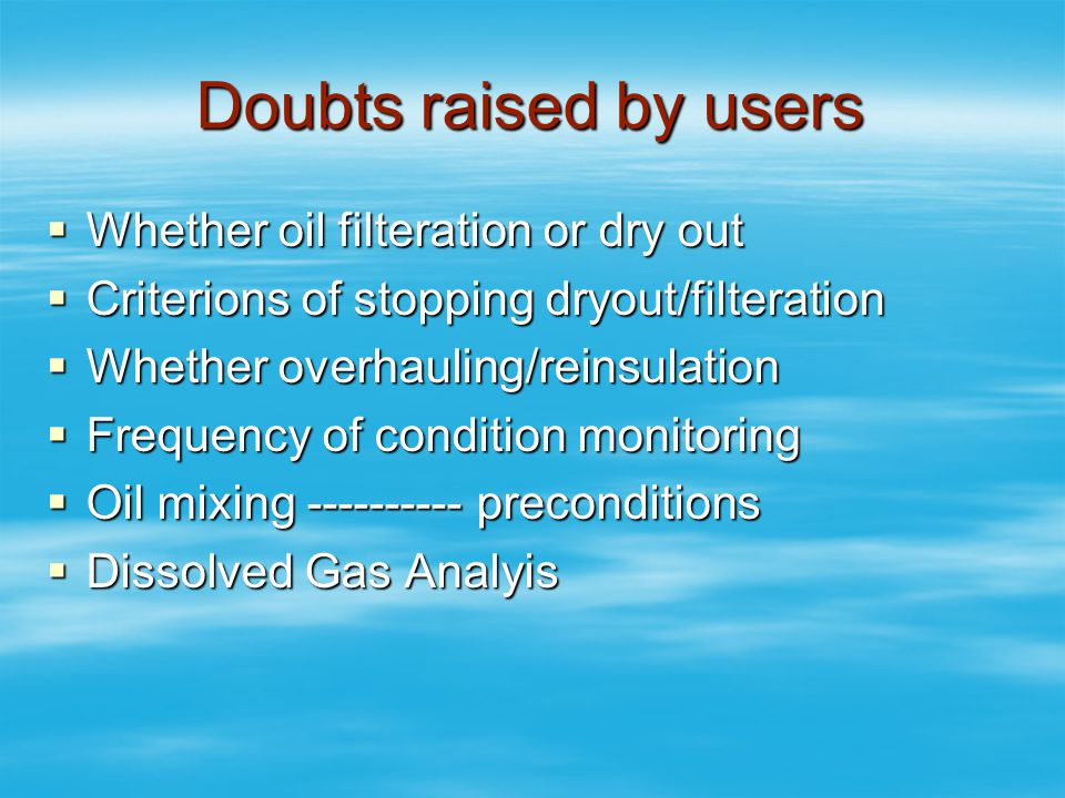 Doubts raised by users Whether oil filteration or dry out