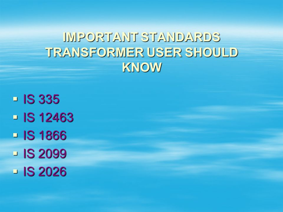 IMPORTANT STANDARDS TRANSFORMER USER SHOULD KNOW