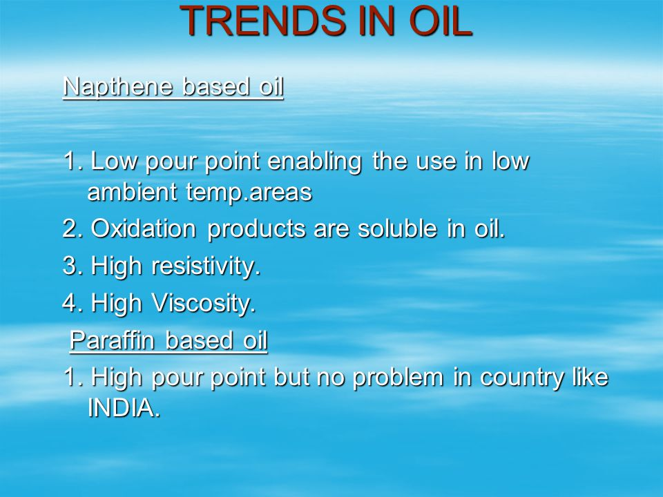 TRENDS IN OIL Napthene based oil