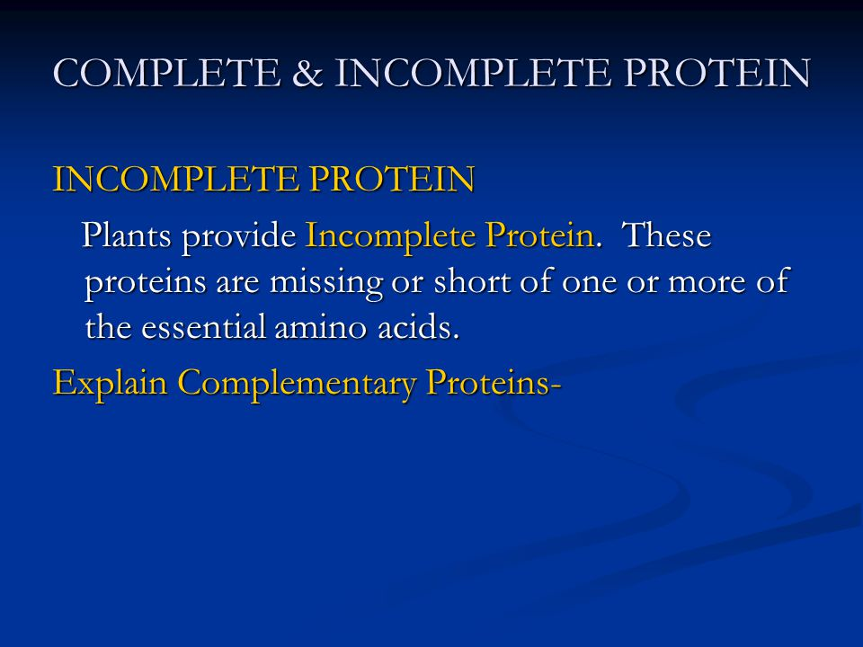 COMPLETE & INCOMPLETE PROTEIN