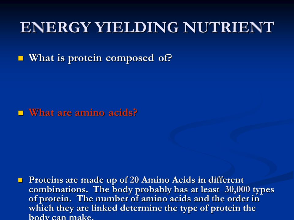 ENERGY YIELDING NUTRIENT