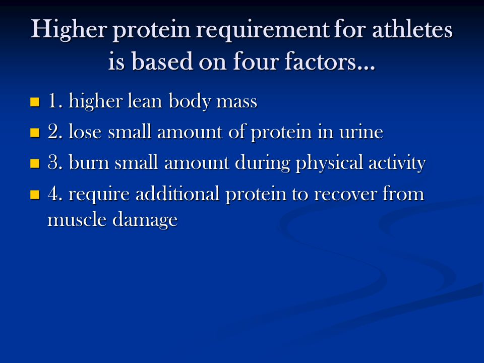 Higher protein requirement for athletes is based on four factors…