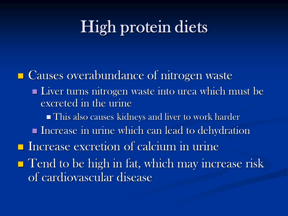 High protein diets Causes overabundance of nitrogen waste