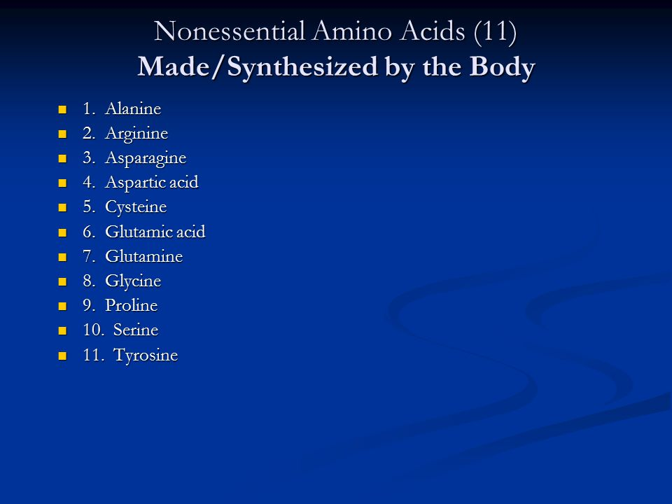 Nonessential Amino Acids (11) Made/Synthesized by the Body
