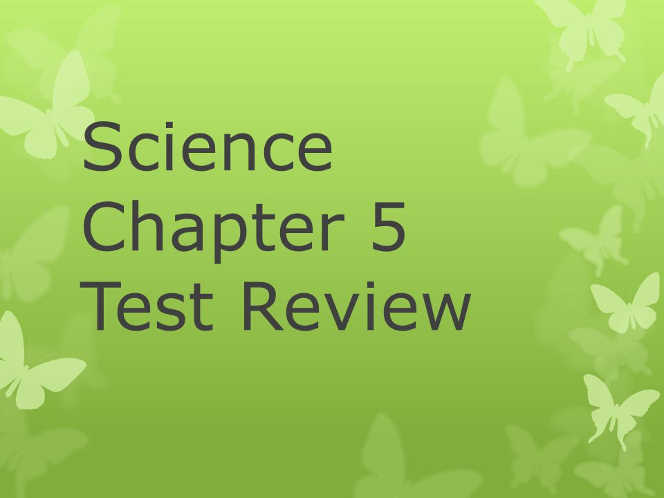Science Chapter 5 Test Review