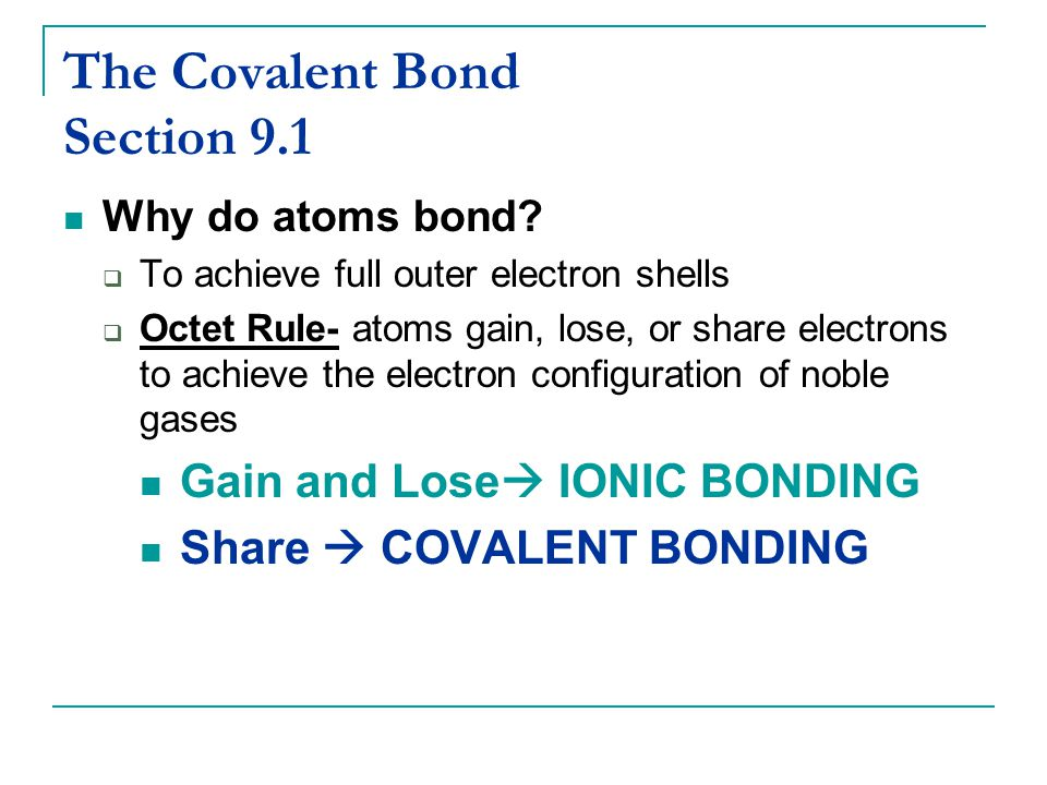 The Covalent Bond Section 9.1