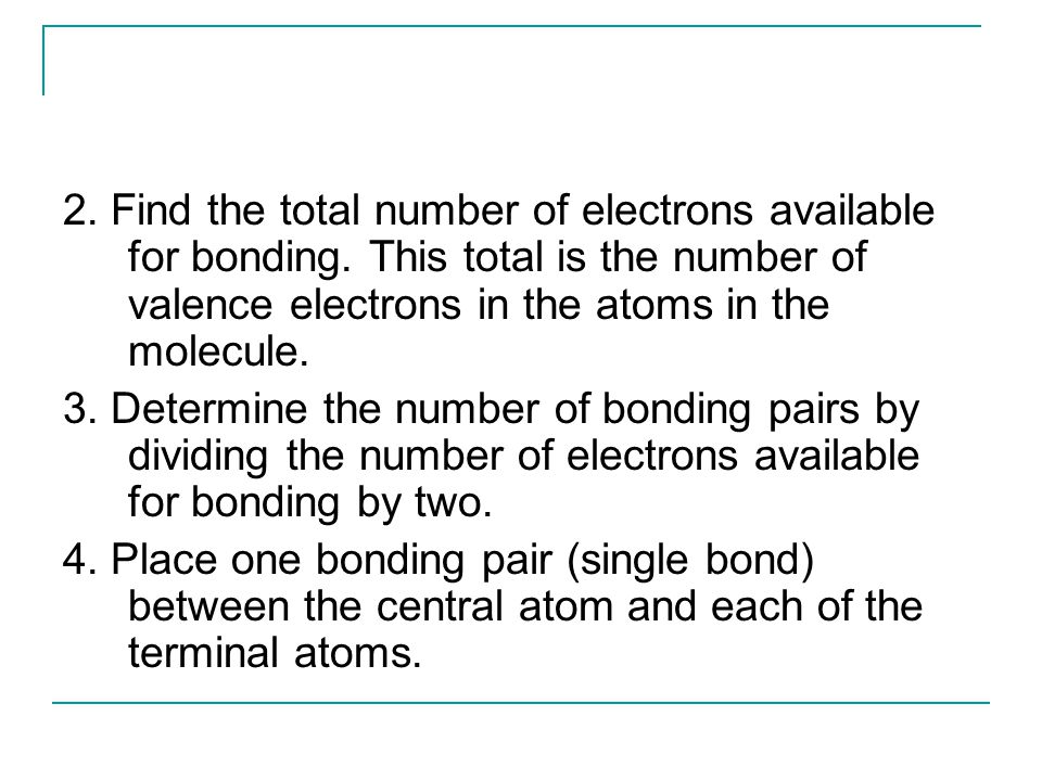 2. Find the total number of electrons available for bonding