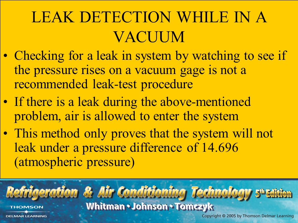 LEAK DETECTION WHILE IN A VACUUM