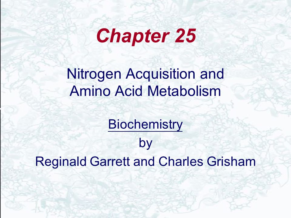 Chapter 25 Nitrogen Acquisition and Amino Acid Metabolism Biochemistry