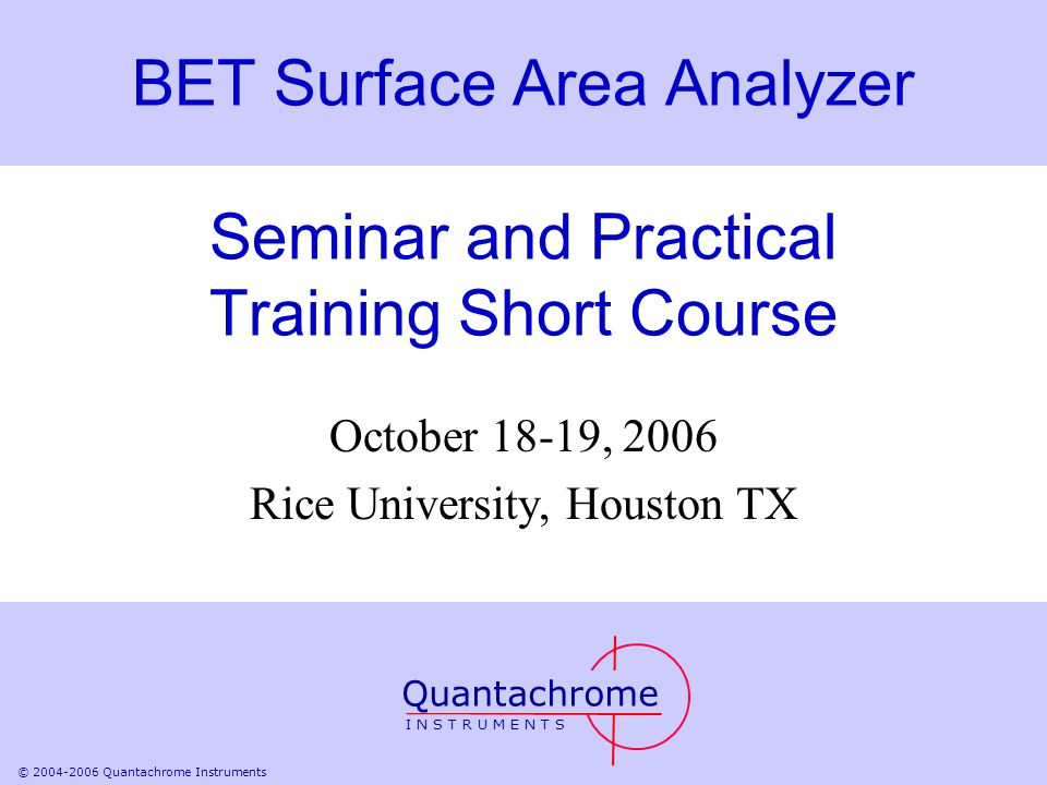 BET Surface Area Analyzer Seminar and Practical Training Short Course