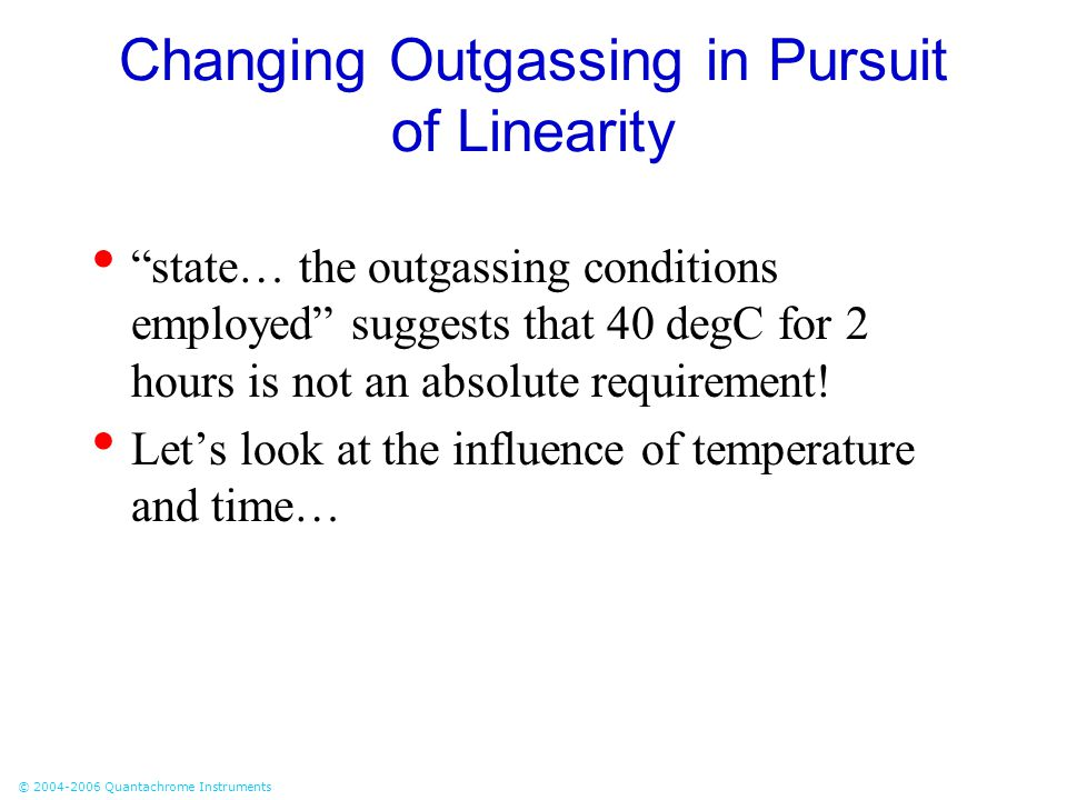 Changing Outgassing in Pursuit of Linearity