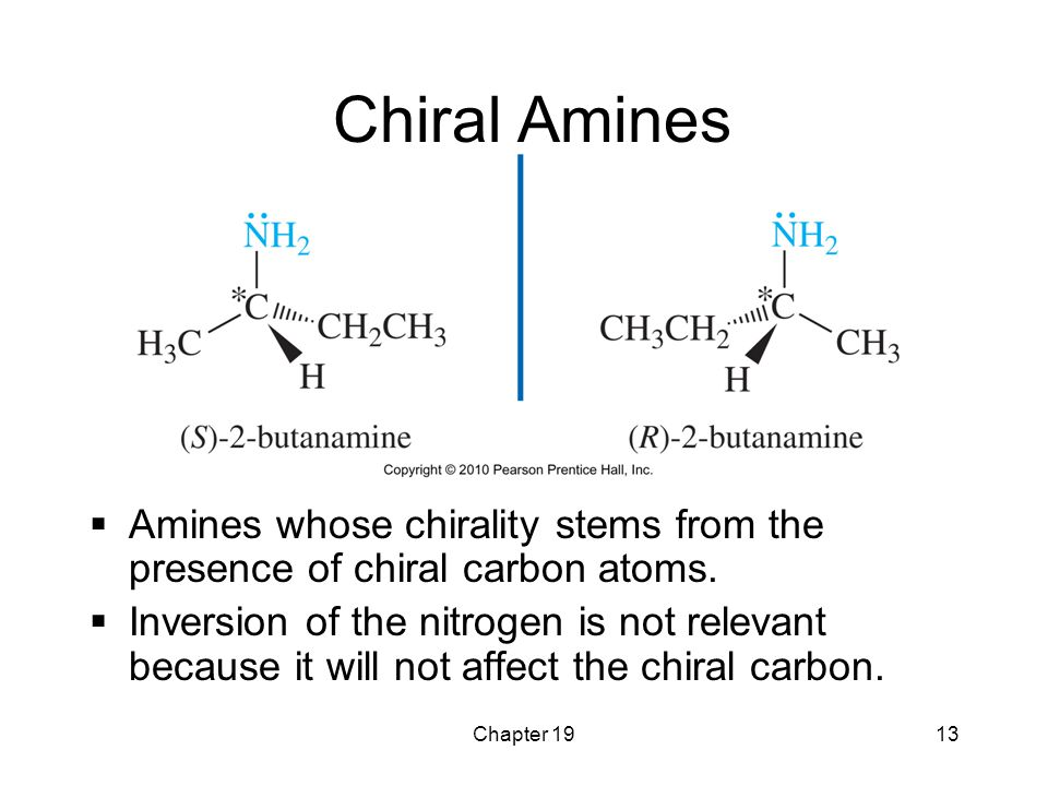 Chiral Amines Amines whose chirality stems from the presence of chiral carbon atoms.