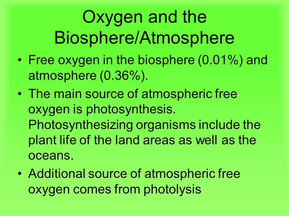 Oxygen and the Biosphere/Atmosphere