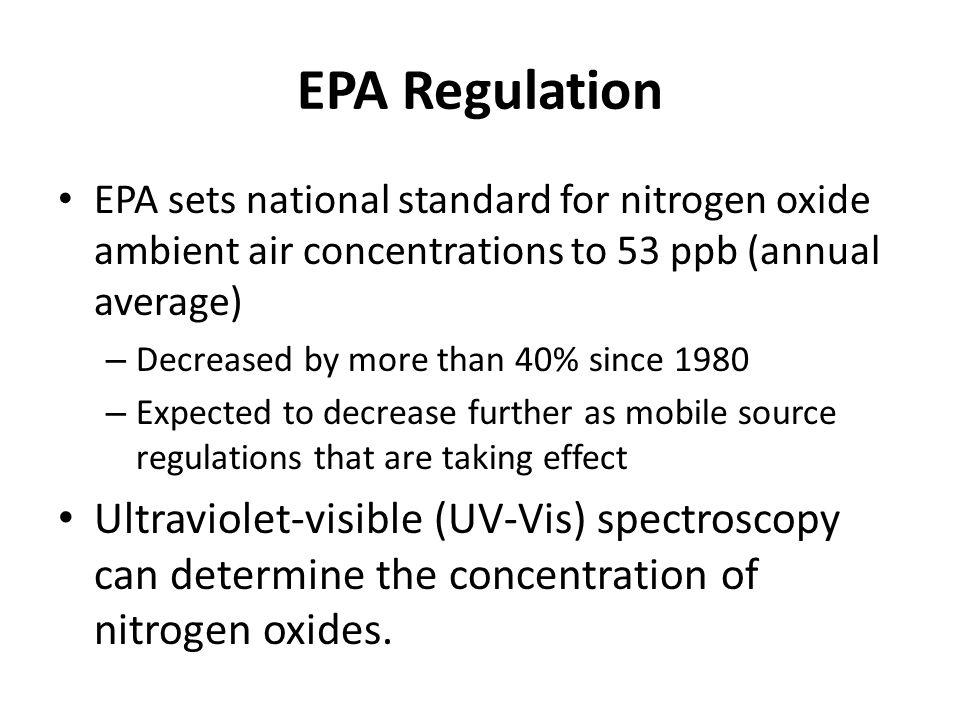 EPA Regulation EPA sets national standard for nitrogen oxide ambient air concentrations to 53 ppb (annual average)