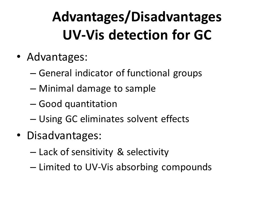Advantages/Disadvantages UV-Vis detection for GC