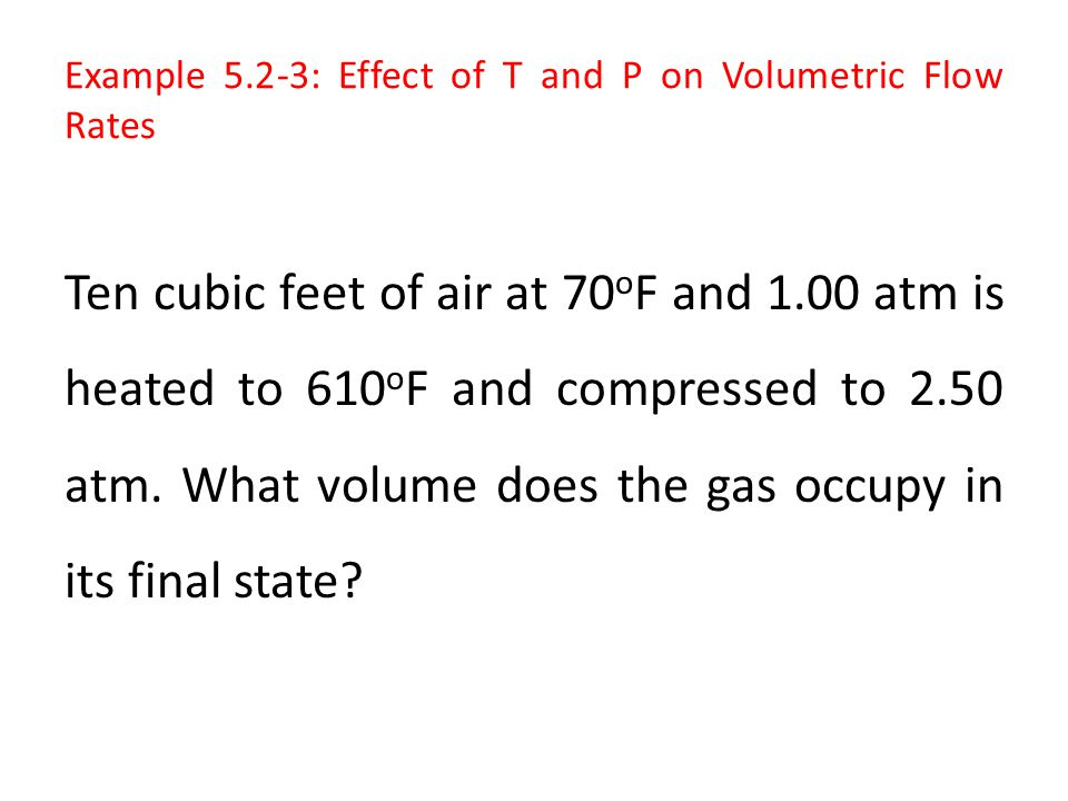 Example 5.2-3: Effect of T and P on Volumetric Flow Rates
