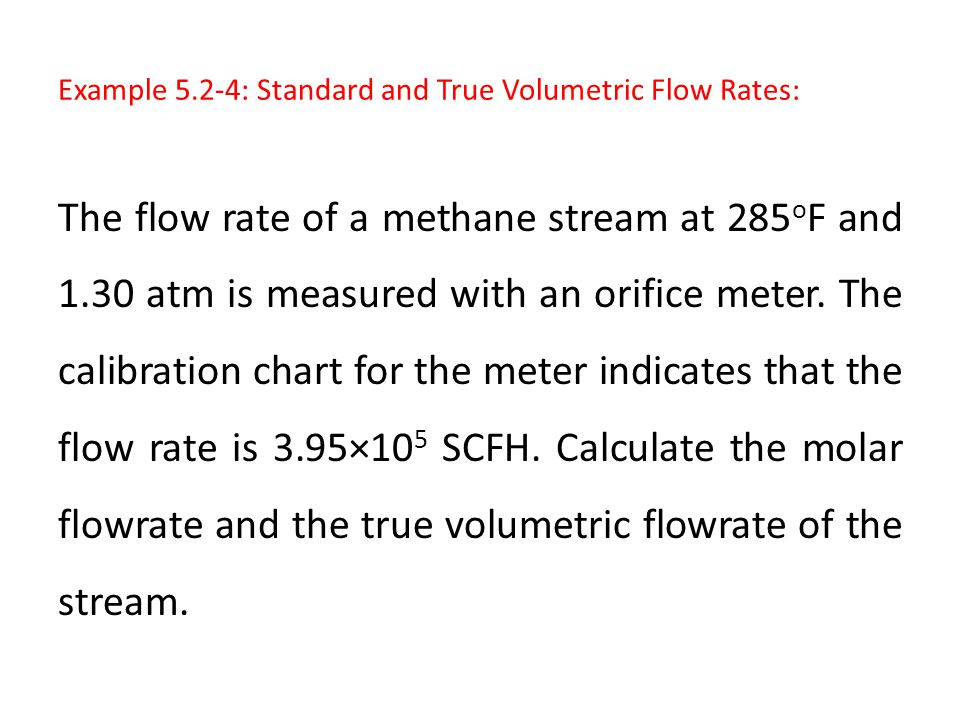 Example 5.2-4: Standard and True Volumetric Flow Rates: