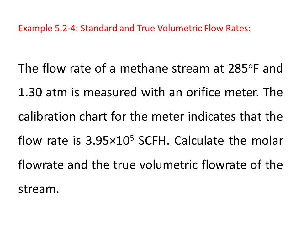Example 5.2-4: Standard and True Volumetric Flow Rates: