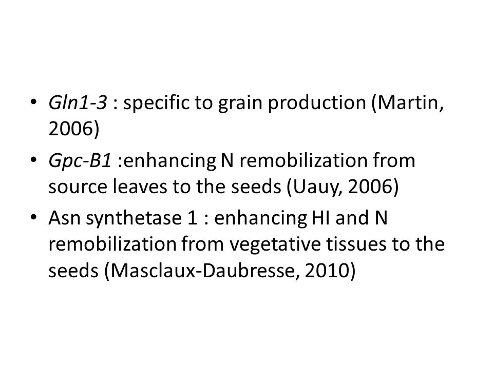 Gln1-3 : specific to grain production (Martin, 2006)