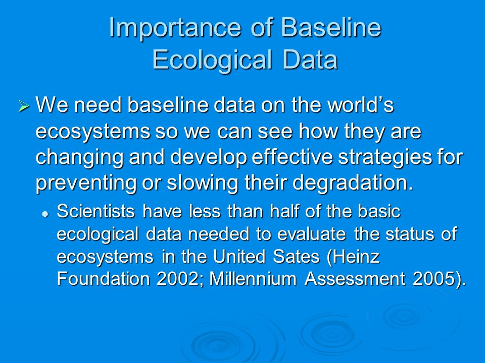Importance of Baseline Ecological Data