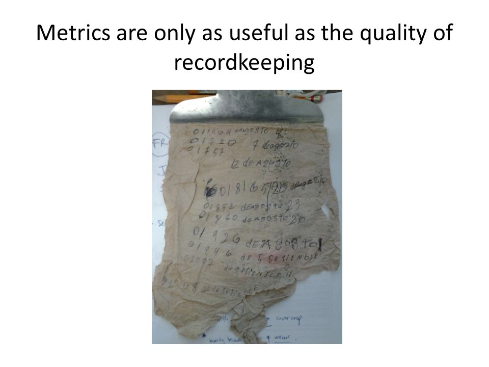 Metrics are only as useful as the quality of recordkeeping
