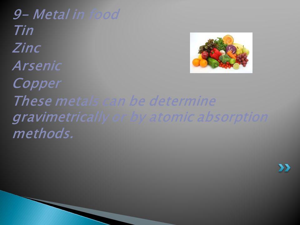 9- Metal in food Tin Zinc. Arsenic. Copper.