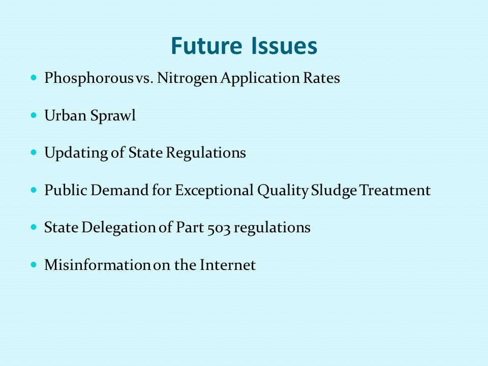 Future Issues Phosphorous vs. Nitrogen Application Rates Urban Sprawl