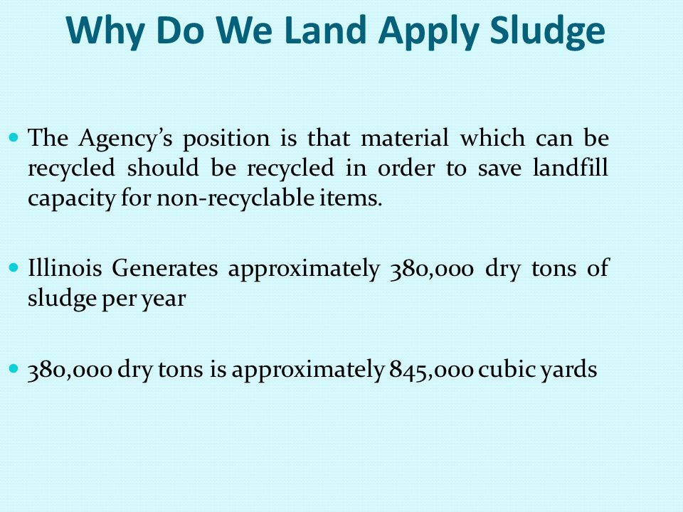 Why Do We Land Apply Sludge