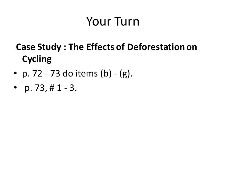 Your Turn Case Study : The Effects of Deforestation on Cycling
