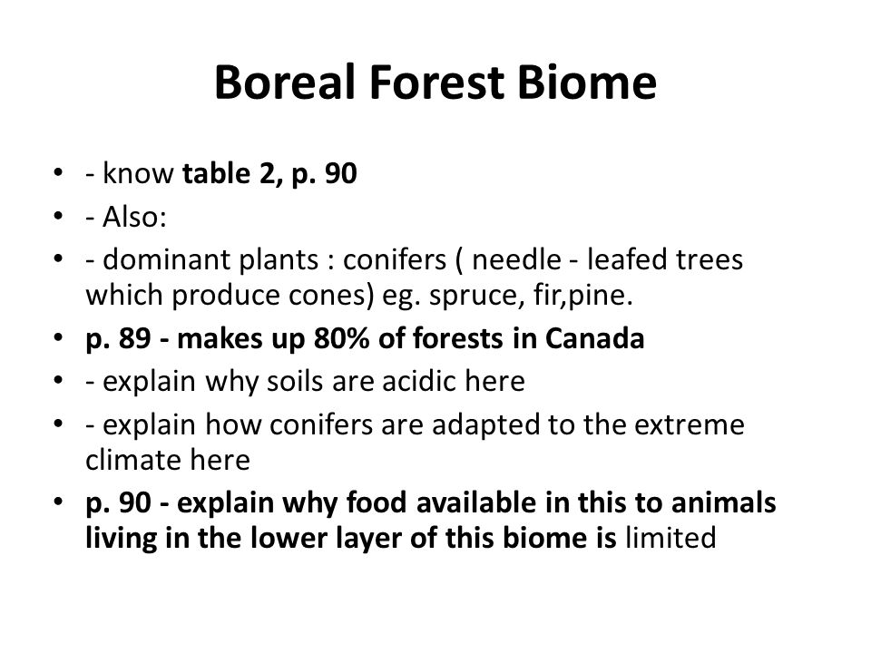 Boreal Forest Biome - know table 2, p. 90 - Also: