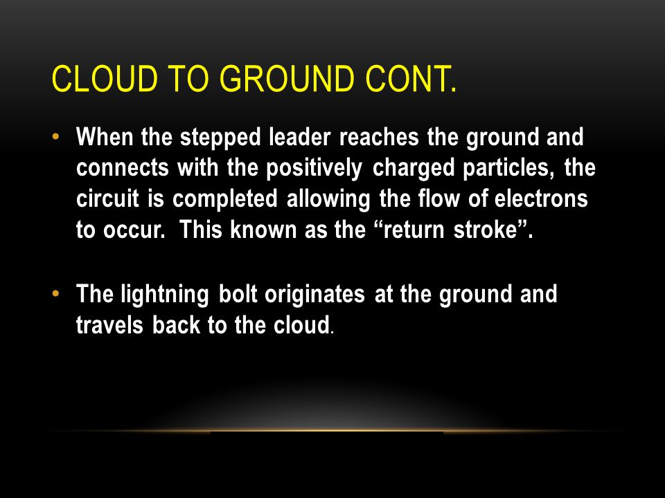 Cloud to Ground cont.
