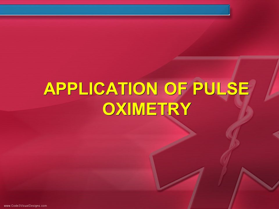 APPLICATION OF PULSE OXIMETRY