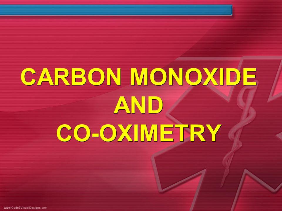 CARBON MONOXIDE AND CO-OXIMETRY