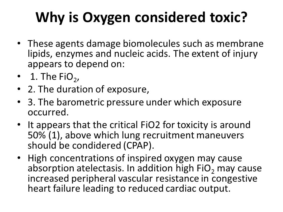 Why is Oxygen considered toxic