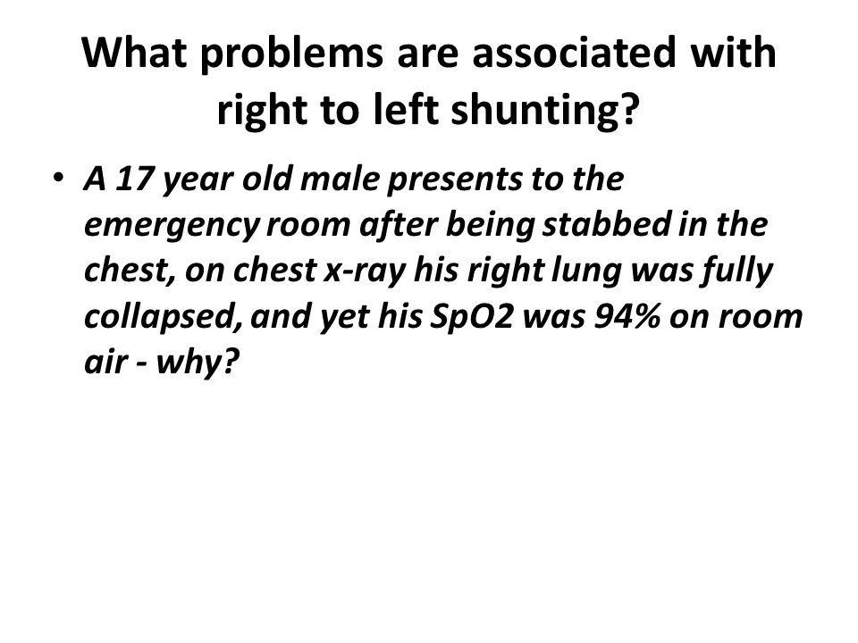What problems are associated with right to left shunting