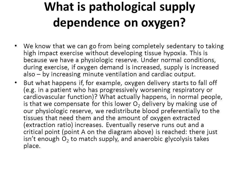What is pathological supply dependence on oxygen