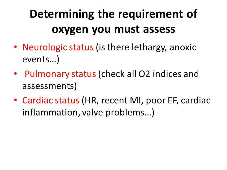 Determining the requirement of oxygen you must assess